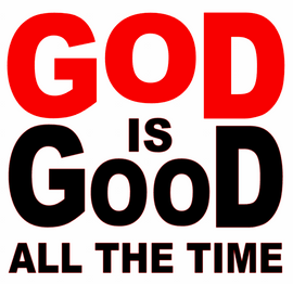 God is Good all the Time (New) Religious Vinyl Transfer (Red White)