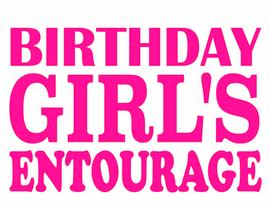 Birthday Girl's Entourage Vinyl Transfer (FUSHIA)