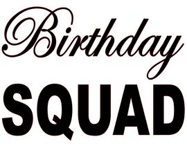 Birthday Squad Vinyl Transfer (Black)