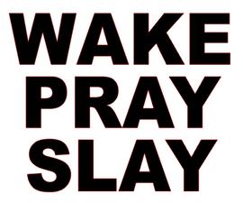 Wake Pray Slay Vinyl Transfer