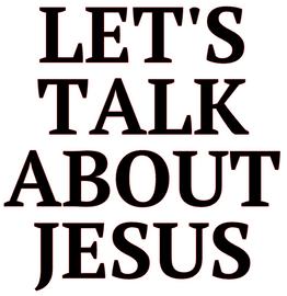 Let's Talk about Jesus Religious Vinyl Transfer (Black)
