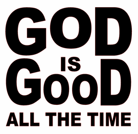 God is Good all the Time (New) Religious Vinyl Transfer (1 color) (Black)