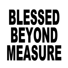 Blessed Beyond Measure Vinyl Transfer (Black)