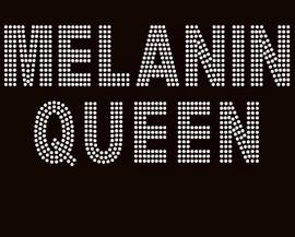 Melanin Queen custom Rhinestone Transfer