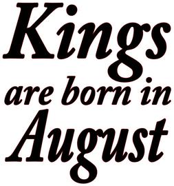 Kings are born in August Vinyl Transfer (Black)