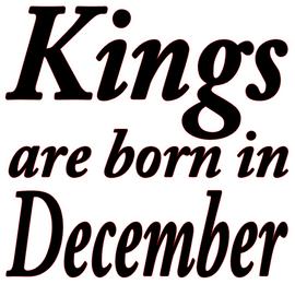 Kings are born in December Vinyl Transfer (Black)