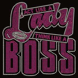 Act Like a Lady Think like a Boss (New Straight) Rhinestone transfer