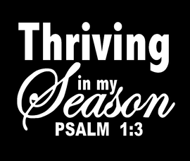 Thriving in my Season Psalm 1:3 Vinyl Transfer