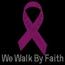 We Walk By Faith (Bold) (Fuchsia Ribbon) Cancer Awareness Rhinestone Transfer