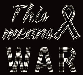 (Clear) This means War Cancer Awareness Custom Rhinestone transfer