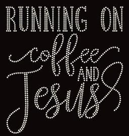 Running on Coffee and Jesus Religious Rhinestone Transfer