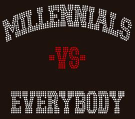 Millennials vs Everybody custom order Rhinestone Transfer