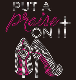 Put a Praise on it Heel Religious Rhinestone Transfer BESTSELLER