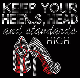 Keep You Heels Head and Standards High Custom Rhinestone Transfer