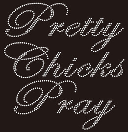 Pretty Chics Pray (cursive) Religious Rhinestone Transfer