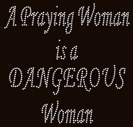 A Praying Woman is a Dangerous woman Religious Rhinestone Transfer
