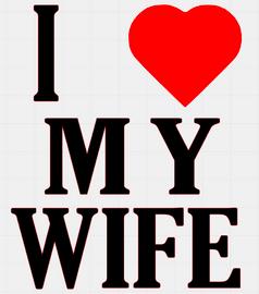 I Love my Wife with heart(Black Vinyl Transfer