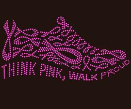 Think Pink Walk Proud Tennis shoe Sneaker Jogger Rhinestone Transfer