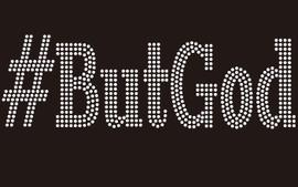 #ButGod (Text) - Custom Rhinestone Transfer