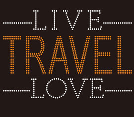 Live Travel Love (Text) - Custom Rhinestone Transfer