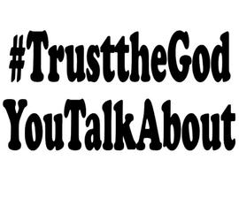 #TrusttheGodYouTalkabout - Vinyl Transfer