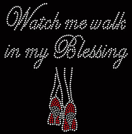 Watch me walk in my Blessing Legs Heels - Custom Rhinestone Transfer