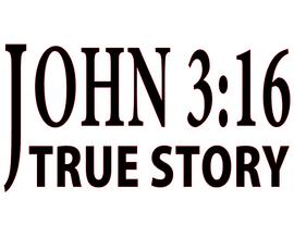 John 3:16 True Story (Black Text) Vinyl Transfer