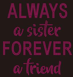 Always a sister Forever a friend Custom Rhinestone Transfer