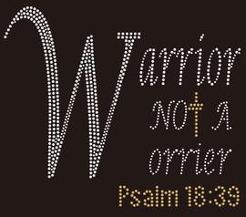 Warrior not a Worrier - Custom Rhinestone Transfer