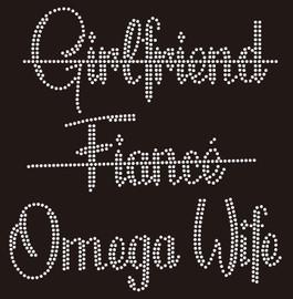 Girl Friend Fiance (crossed) Omega Wife - Custom Rhinestone Transfer