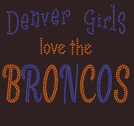 Denver Girls love the Broncos - Rhinestone Transfer