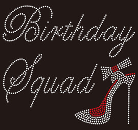 Birthday Squad with Small Heel custom Rhinestone Transfer