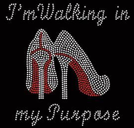 I'm Walking in my Purpose Heels custom Rhinestone Transfer