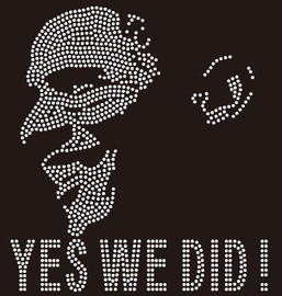 Obama Yes We Did ! custom Rhinestone Transfer