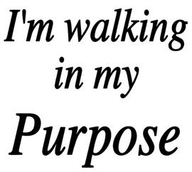 I'm walking in my Purpose custom Vinyl Transfer