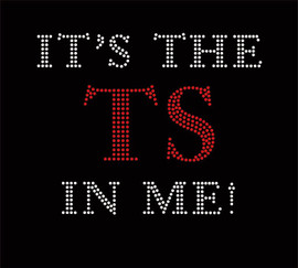 It's the TS in me (Text) Rhinestone Transfer