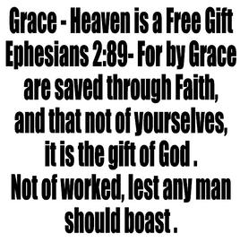 Grace-Heaven is a free gift Ephesians 2:89 Vinyl Transfer