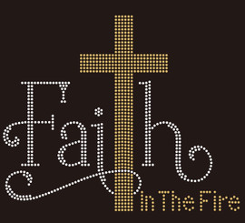 Cross Faith in the Fire - Religious Rhinestone transfer