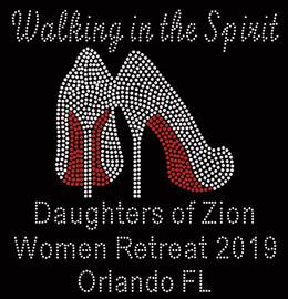 Walking in the Spirit Heel Daughter of Zion Women Retreat 2019 Orlando FL Rhinestone transfer