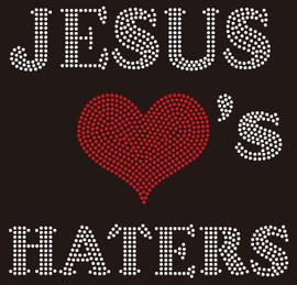 Jesus loves Haters Religious Custom Rhinestone transfer