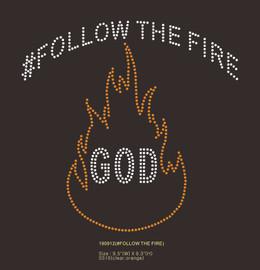 #Follow the Fire GOD - Rhinestone transfer