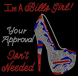 Im A Bills Girl Heel, Your Approval isn't Needed Rhinestone Transfer