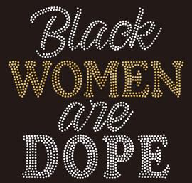Black Women are Dope Rhinestone transfer