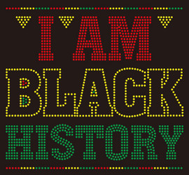 I am Black History Rhinestone transfer