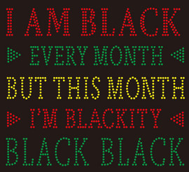 I am Black every month But this month I'm Blackity Black Rhinestone transfer