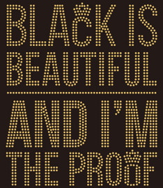 (New Text) Black is Beautiful and I'm the Proof Rhinestone transfer