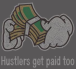 Money in Hand Hustlers get paid too Rhinestone transfer