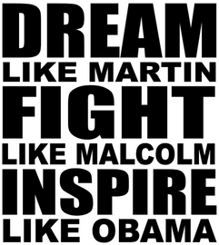 Dream like Martin Fight like Malcolm Inspire like Obama - Vinyl Transfer
