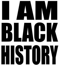 I am Black HISTORY - Vinyl Transfer