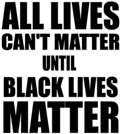 All Lives can't Matter Until Black Lives Matter - Vinyl Transfer